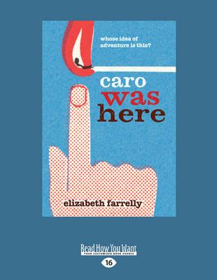 Caro Was Here by Elizabeth Farrelly