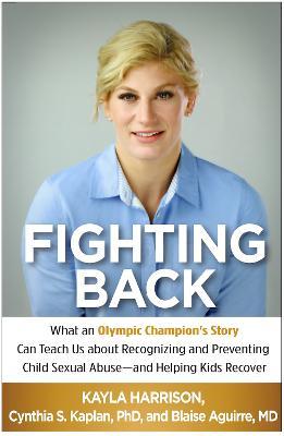 Fighting Back by Kayla Harrison