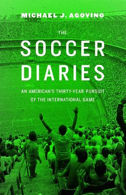 The Soccer Diaries by Michael J. Agovino