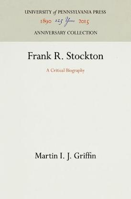 Frank R. Stockton by Martin I J Griffin