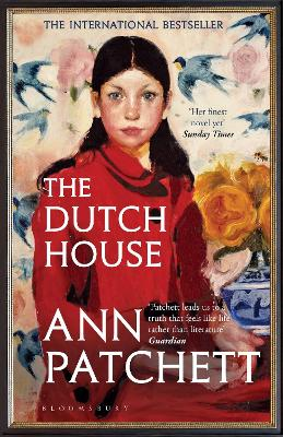The Dutch House: Longlisted for the Women's Prize 2020 by Ann Patchett