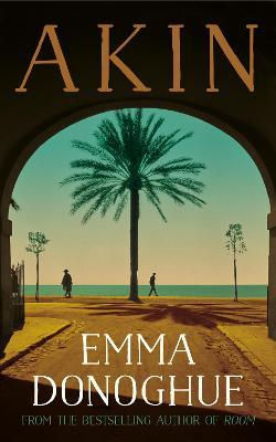 Akin by Emma Donoghue