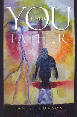 Thank You Father by James Thomson