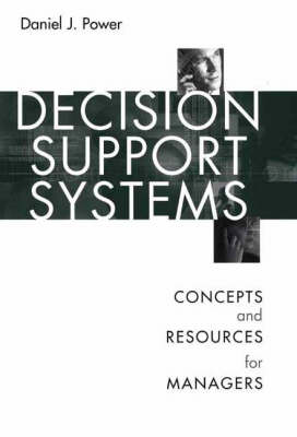 Decision Support Systems by Daniel Power