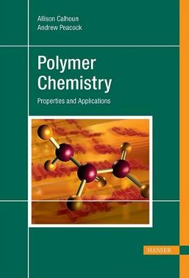 Polymer Chemistry by Andrew J Peacock