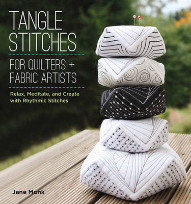 Tangle Stitches for Quilters and Fabric Artists by Jane Monk
