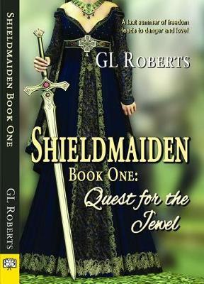 Shieldmaiden Book 1 by Gl Roberts