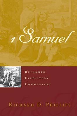 1 Samuel by Richard D Phillips