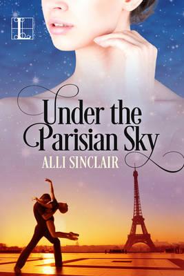 Under the Parisian Sky by Alli Sinclair