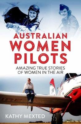 Australian Women Pilots: Amazing true stories of women in the air book
