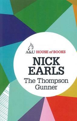 Thompson Gunner by Nick Earls
