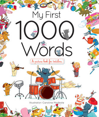 My First 1000 Words by Caroline Modeste