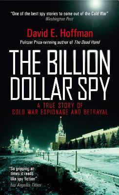 The Billion Dollar Spy by David E. Hoffman