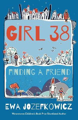 Girl 38: Finding a Friend by Ewa Jozefkowicz