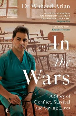 In the Wars: From Afghanistan to the UK, a story of conflict, survival and saving lives book