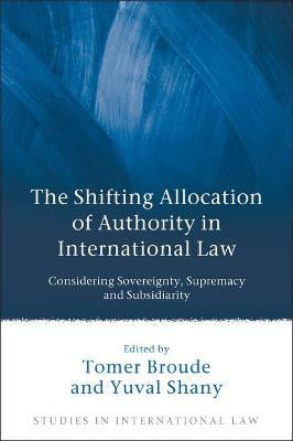 The Shifting Allocation of Authority in International Law by Tomer Broude