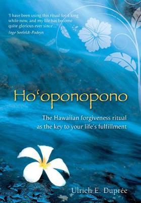 Ho'oponopono by Ulrich Emil Dupree
