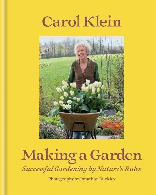 Making a Garden by Carol Klein