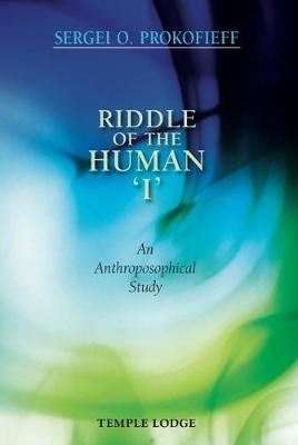 Riddle of the Human 'I' by Sergei O. Prokofieff