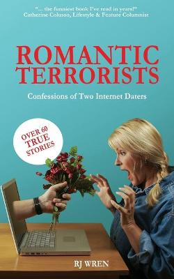 Romantic Terrorists: Confessions of Two Internet Daters book