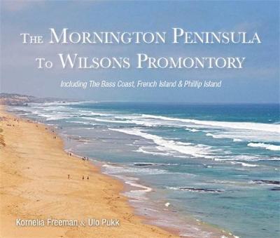Mornington Peninsula to Wilsons Promontory by Kornelia Freeman