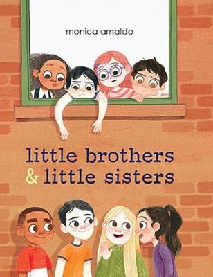 Little Brothers and Little Sisters by Monica Arnaldo