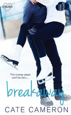 Breakaway by Cate Cameron