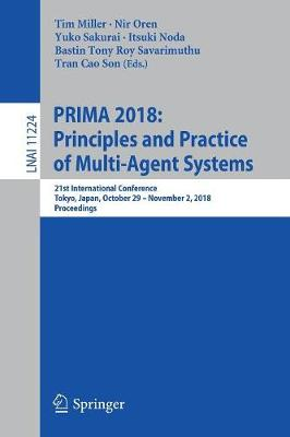 PRIMA 2018: Principles and Practice of Multi-Agent Systems: 21st International Conference, Tokyo, Japan, October 29-November 2, 2018, Proceedings by Tim Miller