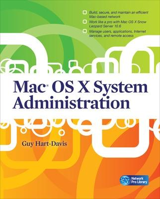 Mac OS X System Administration by Guy Hart-Davis