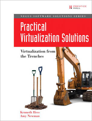 Practical Virtualization Solutions by Kenneth Hess