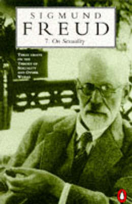 On Sexuality: Three Essays on the Theory of Sexuality and Other Works by Sigmund Freud