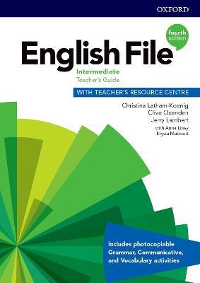 English File: Intermediate: Teacher's Guide with Teacher's Resource Centre by Christina Latham-Koenig