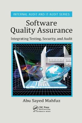 Software Quality Assurance: Integrating Testing, Security, and Audit by Abu Sayed Mahfuz
