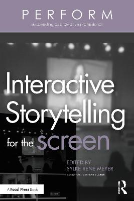 Interactive Storytelling for the Screen by Sylke Rene Meyer