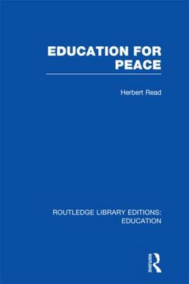 Education for Peace  Volume 25 by Herbert Read