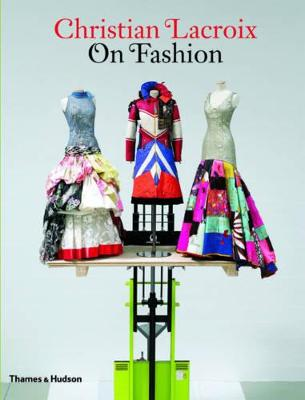 Christian Lacroix on Fashion by Patrick Mauries