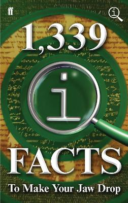 1,339 QI Facts To Make Your Jaw Drop by John Lloyd