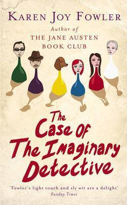 The The Case of the Imaginary Detective by Karen Joy Fowler