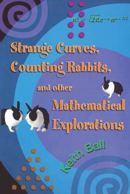 Strange Curves, Counting Rabbits, & Other Mathematical Explorations book