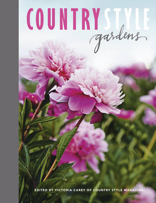 Country Style Gardens by Country Style Magazine