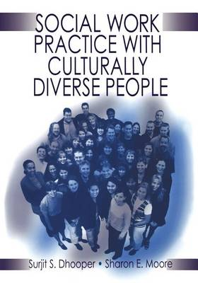Social Work Practice with Culturally Diverse People by Surjit Singh Dhooper