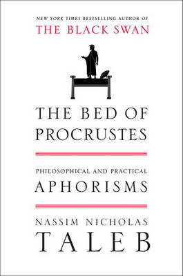 Bed of Procrustes by Nassim Nicholas Taleb