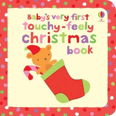 Baby's Very First Touchy-Feely Christmas Book by Fiona Watt