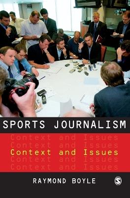 Sports Journalism by Raymond Boyle