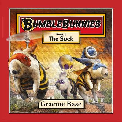 BumbleBunnies: The Sock (BumbleBunnies, Book 2) by Graeme Base