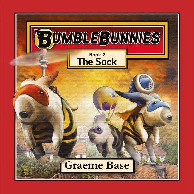 BumbleBunnies: The Sock (BumbleBunnies, Book 2) by Graeme Base