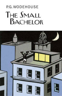 The Small Bachelor by P G Wodehouse