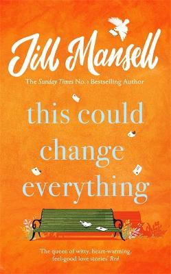 This Could Change Everything: Beat the winter blues with the feel-good new romance from the bestselling author by Jill Mansell