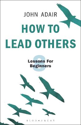 How to Lead Others by John Adair