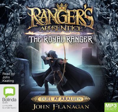 The Royal Ranger: Duel At Araluen by John Flanagan
